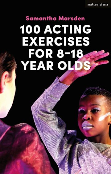 100 Acting Exercises for 8 - 18 Year Olds cover