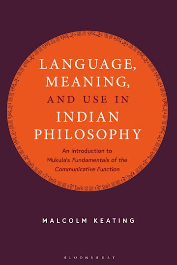 Language, Meaning, and Use in Indian Philosophy cover