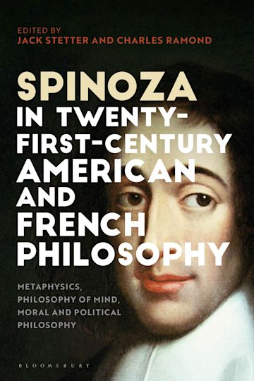 Spinoza in Twenty-First-Century American and French Philosophy cover