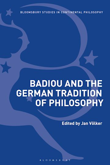 Badiou and the German Tradition of Philosophy cover