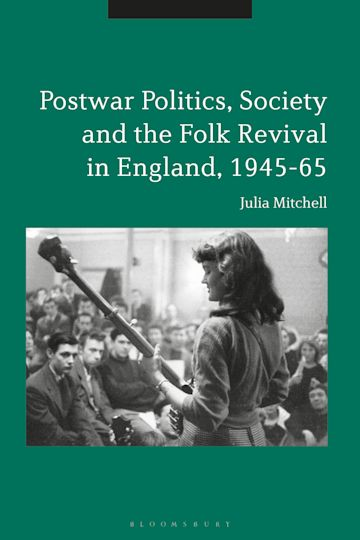 Postwar Politics, Society and the Folk Revival in England, 1945-65 cover