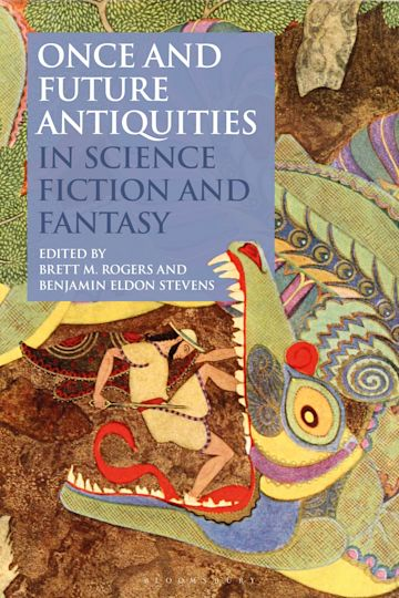 Once and Future Antiquities in Science Fiction and Fantasy cover