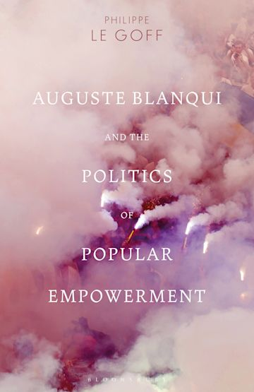 Auguste Blanqui and the Politics of Popular Empowerment cover