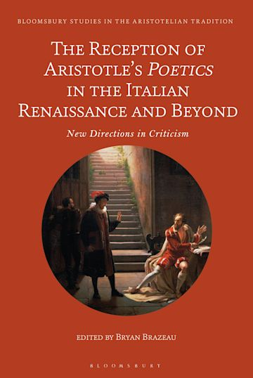 The Reception of Aristotle's Poetics in the Italian Renaissance and Beyond cover