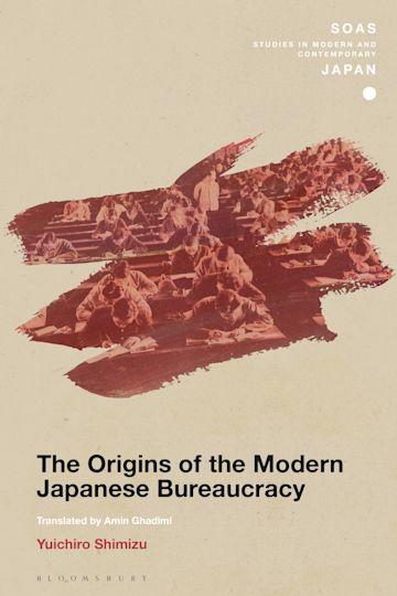 The Origins of the Modern Japanese Bureaucracy cover