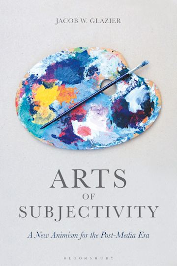 Arts of Subjectivity: A New Animism for the Post-Media Era cover