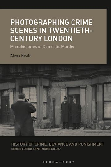 Photographing Crime Scenes in Twentieth-Century London cover