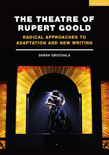 The Theatre of Rupert Goold cover