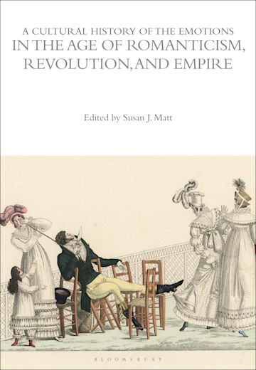 A Cultural History of the Emotions in the Age of Romanticism, Revolution, and Empire cover