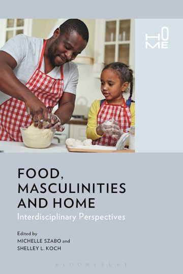 Food, Masculinities, and Home cover