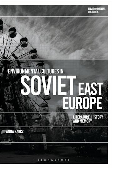 Environmental Cultures in Soviet East Europe cover