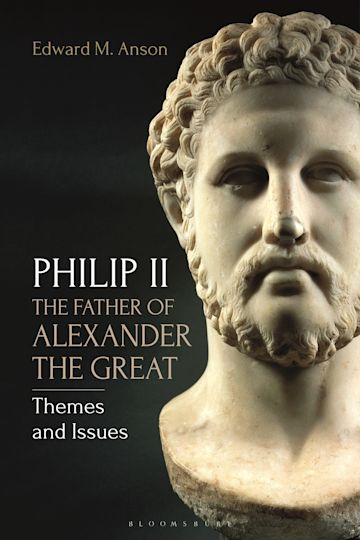 Philip II, the Father of Alexander the Great cover