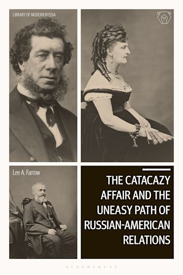 The Catacazy Affair and the Uneasy Path of Russian-American Relations cover