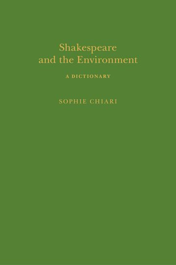 Shakespeare and the Environment: A Dictionary cover