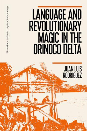 Language and Revolutionary Magic in the Orinoco Delta cover