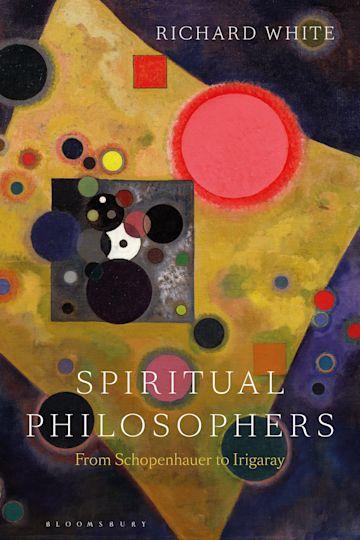Spiritual Philosophers: From Schopenhauer to Irigaray cover