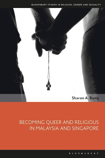 Becoming Queer and Religious in Malaysia and Singapore cover