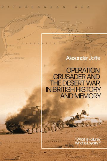 Operation Crusader and the Desert War in British History and Memory cover