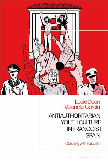Antiauthoritarian Youth Culture in Francoist Spain cover