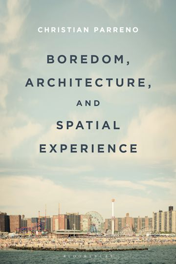 Boredom, Architecture, and Spatial Experience cover