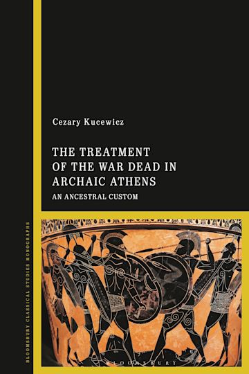 The Treatment of the War Dead in Archaic Athens cover