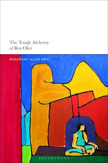 The Tough Alchemy of Ben Okri cover