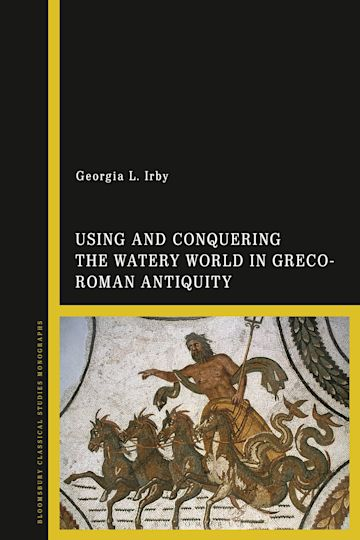 Using and Conquering the Watery World in Greco-Roman Antiquity cover