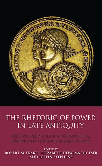 The Rhetoric of Power in Late Antiquity cover