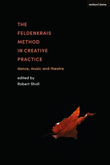 The Feldenkrais Method in Creative Practice cover