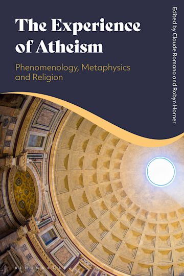 The Experience of Atheism: Phenomenology, Metaphysics and Religion Book Cover
