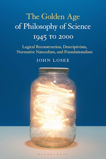 The Golden Age of Philosophy of Science 1945 to 2000 cover