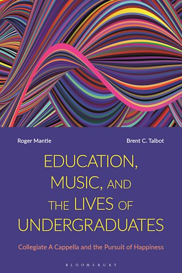 Education, Music, and the Lives of Undergraduates cover