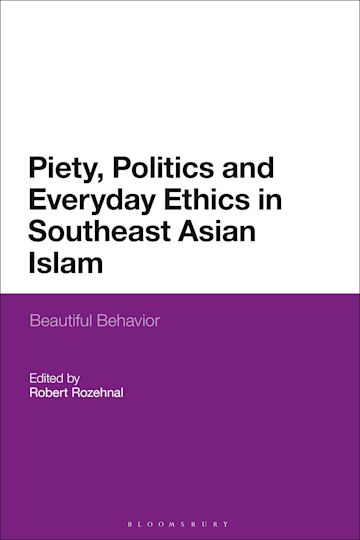 Piety, Politics, and Everyday Ethics in Southeast Asian Islam cover