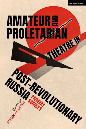 Amateur and Proletarian Theatre in Post-Revolutionary Russia cover