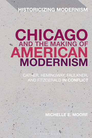 Chicago and the Making of American Modernism cover