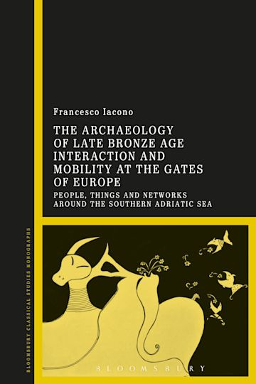 The Archaeology of Late Bronze Age Interaction and Mobility at the Gates of Europe cover