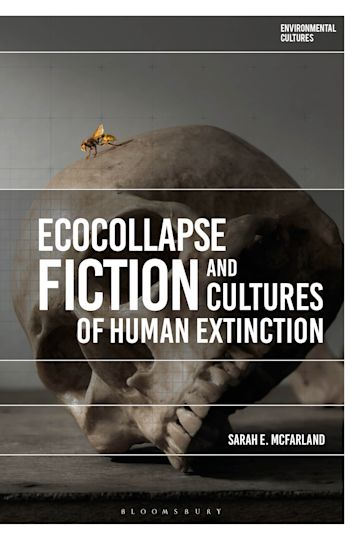 Ecocollapse Fiction and Cultures of Human Extinction cover