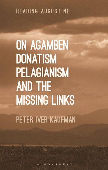 On Agamben, Donatism, Pelagianism, and the Missing Links cover