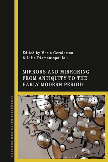 Mirrors and Mirroring from Antiquity to the Early Modern Period cover