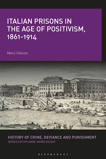 Italian Prisons in the Age of Positivism, 1861-1914 cover