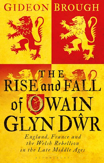 The Rise and Fall of Owain Glyn Dwr cover
