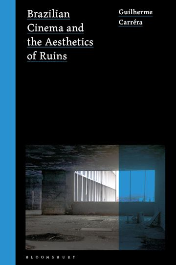 Brazilian Cinema and the Aesthetics of Ruins cover