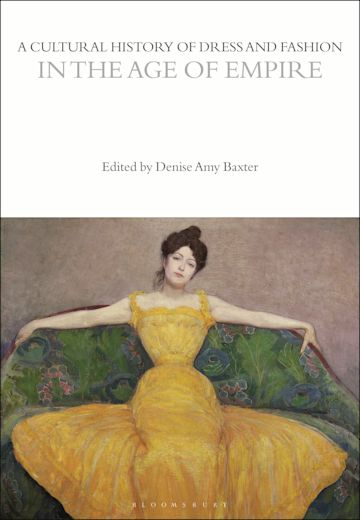 A Cultural History of Dress and Fashion in the Age of Empire cover