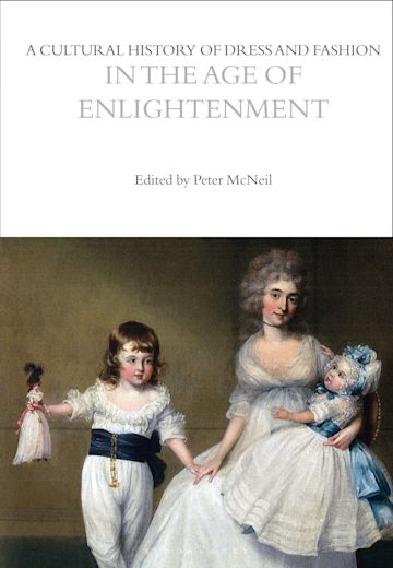 A Cultural History of Dress and Fashion in the Age of Enlightenment cover