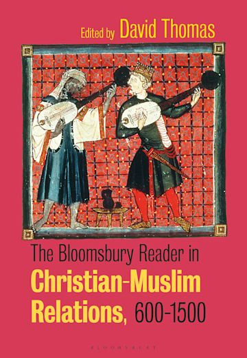 The Bloomsbury Reader in Christian-Muslim Relations, 600-1500 cover