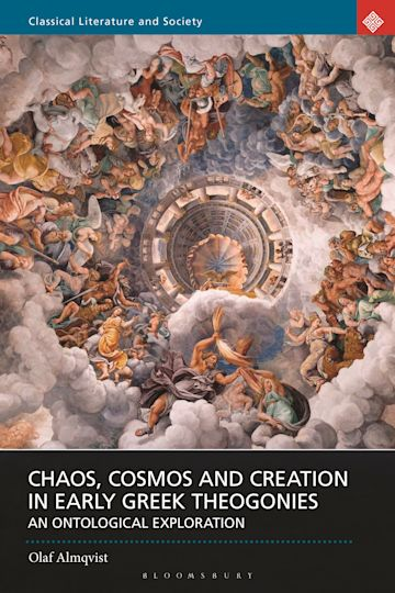 Chaos, Cosmos and Creation in Early Greek Theogonies cover