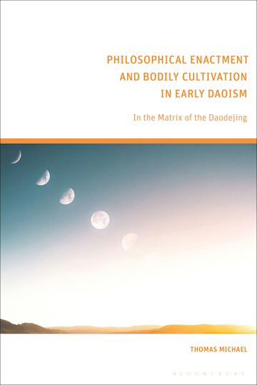 Philosophical Enactment and Bodily Cultivation in Early Daoism cover