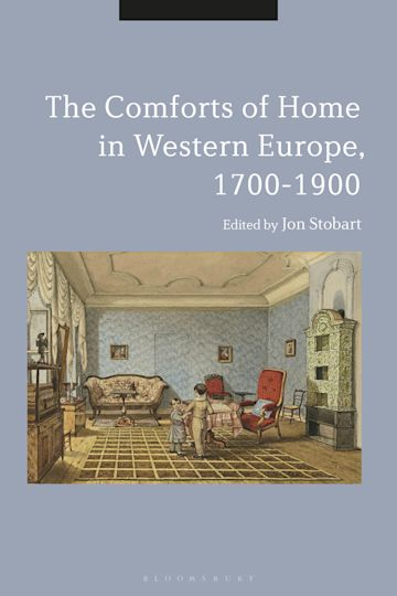 The Comforts of Home in Western Europe, 1700-1900 cover