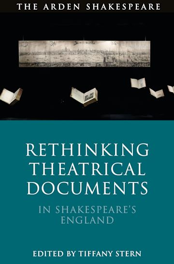 Rethinking Theatrical Documents in Shakespeare's England cover