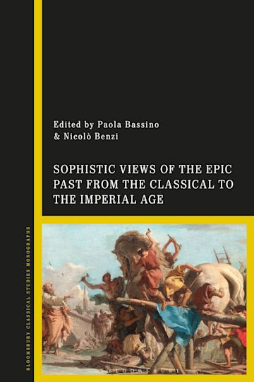 Sophistic Views of the Epic Past from the Classical to the Imperial Age cover